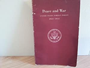 Peace and War: United States Foreign Policy 1931 - 1941