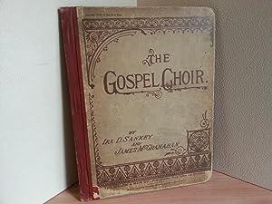 The Gospel Choir: Sankey, Ira, D. and James McGranahan