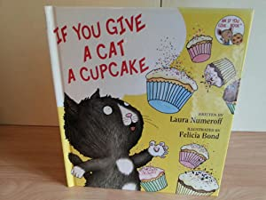 If You Give A Cat A Cupcake: Numeroff, Laura