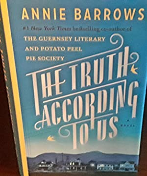 The Truth According to Us * S I G N E D * - FIRST EDITION -: Barrows, Annie