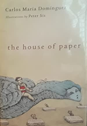 The House of Paper (Translated from the: Dominguez, Carlos Maria