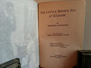 The Little Brown Jug at Kildare (FIRST EDITION): Nicholson, Meredith (Illustrated by James ...