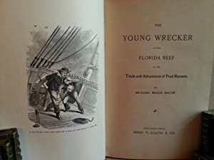 The Young Wrecker of the Florida Reef; OR The Trials and Adventures of Fred Ransom: Bache, Richard ...