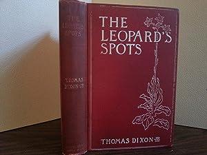 The Leopard's Spots - A Romance of: Dixon, Thomas, Jr.
