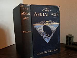 The Aerial Age: A Thousand Miles by Airship Over the Atlantic - FIRST EDITION -