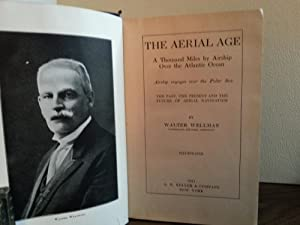 The Aerial Age: A Thousand Miles by Airship Over the Atlantic - FIRST EDITION -: Wellman, Walter
