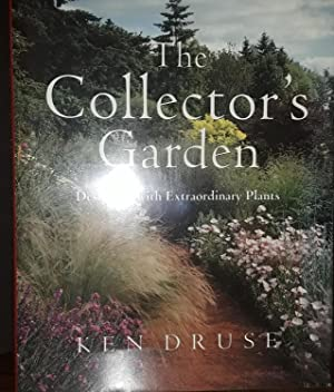 The Collector's Garden: Designing with Extraordinary Plants ** S I G N E D **