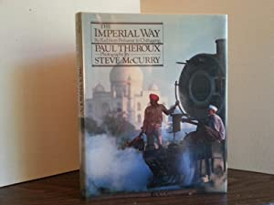 The Imperial Way: By Rail from Peshawar to Chittagong * SIGNED * - FIRST EDITION -: Theroux, Paul