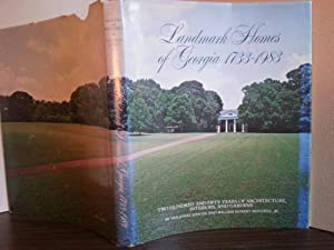 Landmark Homes of Georgia 1733 - 1983: Two Hundred and Fifty Years of Architecture, Interiors and...