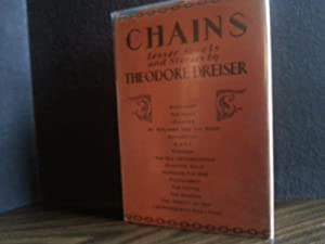 CHAINS: Lesser Novels and Stories - FIRST EDITION -: Dreiser, Theodore