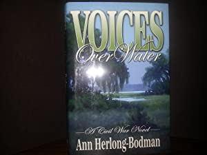 """Voices Over Water: A Civil War Novel - Plus - """"All You Need To Keep Safe"""" ** S I G N E D ..."""