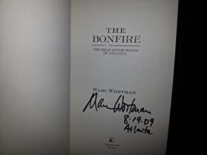 The Bonfire: The Siege and Burning of Atlanta *SIGNED* - FIRST EDITION -: Wortman, Marc