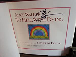To Hell With Dying * S I G N E D *: Walker, Alice - Illustrated By Catherine DEETER