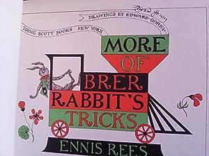 More of Brer Rabbit's Tricks ** S I G N E D ** - FIRST EDITION -: GOREY, Edward (Text by Rees ...