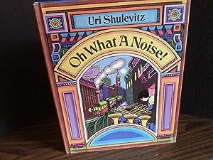 Oh What A Noise ! ** S I G N E D **: Shulevitz, Uri