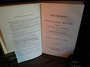 The Formation of Vegetable Mould, Through The Action of Worms, with Observations on Their Habits: ...