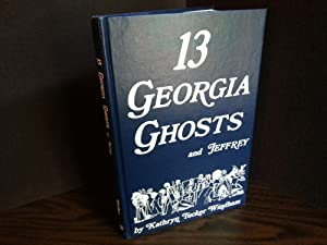 Thirteen Georgia Ghosts and Jeffrey * SIGNED: Windham, Kathryn Tucker