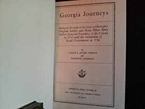 Georgia Journeys: Being an Account of the Lives of Georgia's Original Settlers and Many Other ...