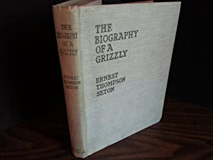 The Biography of A Grizzly: Seton, Ernest Thompson