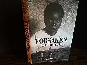 Forsaken ** S I G N E D ** -FIRST EDITION -: Howell Jr., Ross