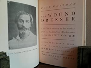 The Wound Dresser: Letters Written to His Mother from the Hospitals in Washington During the Civil ...