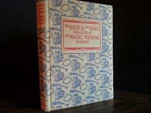 The Rose & The Ring and The Magic Fishbone: Thackeray, W.M. and Dickens, Charles