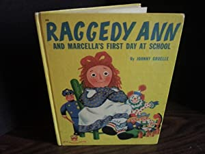 Raggedy Ann and Marcella's First Day At School: Gruelle, Johnny