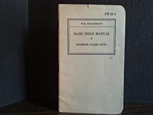 War Dept. Basic Field Manual FM 26-5; Interior Guard Duty: U.S. War Department (G. C. Marshall, ...