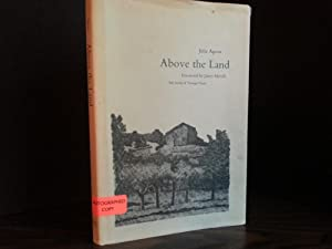 Above the Land * S I G N E D * (FIRST EDITION): Agoos, Julie (Foreword by James MERRILL)