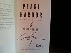 Pearl Harbor: From Infamy to Greatness ** SIGNED ** (FIRST EDITION): Nelson, Craig