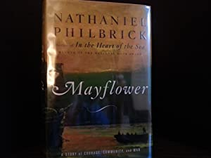 Mayflower: A Story of Courage, Community and: Philbrick, Nathaniel