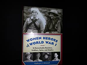 Women Heroes of World War I * SIGNED *