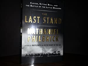 The Last Stand: Custer, Sitting Bull and the Battle of the Little Bighorn * S I G N E D *