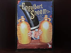 Engelbert Sneem and His Dream Vacuum Machine - FIRST EDITION -