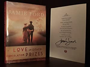 Love and Other Consolation Prizes * SIGNED * (FIRST EDITION) PLUS 'Extra'
