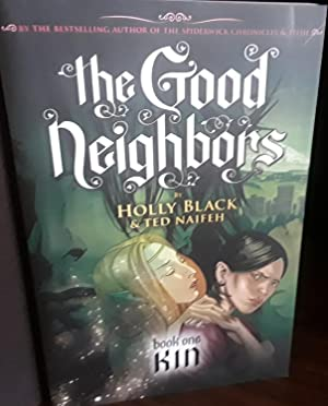 The Good Neighbors: Book One - KIN * SIGNED *