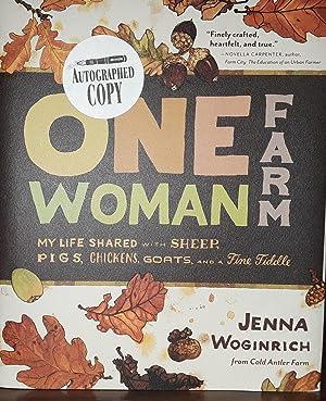 One Woman Farm: My Life Shared with: Woginrich, Jenna