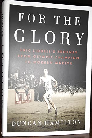 For The Glory: Eric Liddell's Journey - FIRST EDITION -