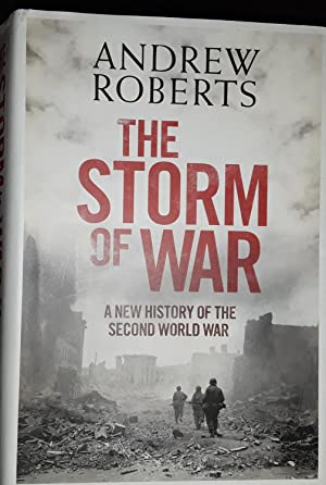 The Storm of War: A New History of the Second World War - FIRST EDITION -