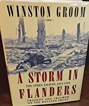 A Storm In Flanders: The Ypres Salient. * SIGNED * - FIRST EDITION -