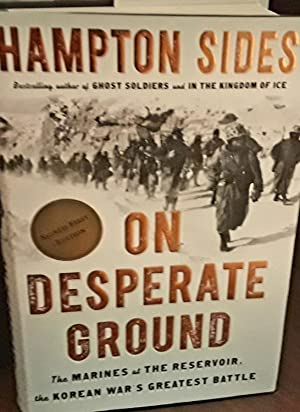On Desperate Ground: The Marines at The Reservoir, the Korean War's Greatest Battle * SIGNED * - ...