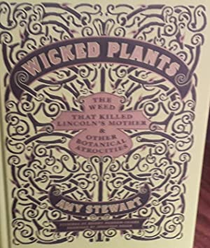 Wicked Plants: The Weed That Killed Lincoln's Mother and Other Botanical Atrocities ** SIGNED **