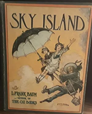 Sky Island: Being the Further Exciting Adventures of Trot and Cap'n Bill after Their Visit to the...