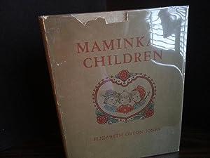 Maminka's Children - FIRST EDITION -: Jones, Elizabeth Orton