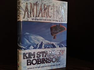 Antarctica * SIGNED* (FIRST U.K. EDITION) - PLUS a Bibliography article -: Robinson, Kim Stanley