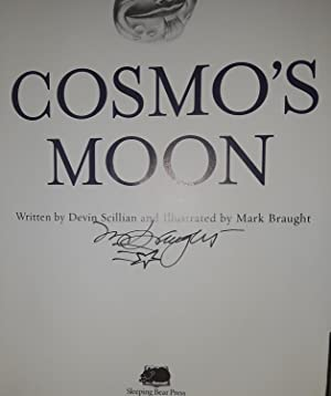 Cosmo's Moon *S I G N E D * (FIRST EDITION): Scillian, Devin (Illustrated by Mark Braught )