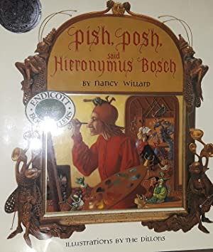Pish, Posh, said Hieronymus Bosch * SIGNED * by author - FIRST EDITION -: Willard, Nancy
