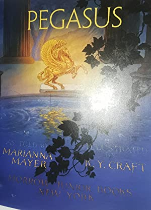 PEGASUS ** S I G N E D ** By BOTH (FIRST EDITION): Mayer, Marianna // Illustrated by K.Y. CRAFT