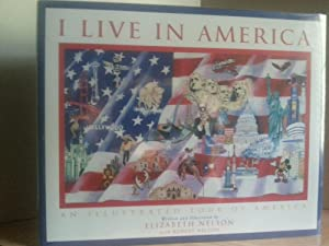 I Live In America - An Illustrated Tour of America ** S I G N E D **: Nelson, Elizabeth and Robert