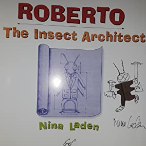 Roberto The Insect Architect * SIGNED * (FIRST EDITION): Laden, Nina